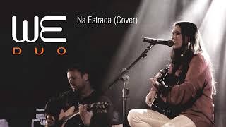 Na Estrada (Marisa Monte) - We Duo / cover