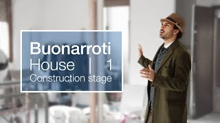 Buonarroti House - Construction Stage