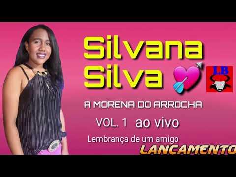 PRÉ LANÇAMENTO SILVANA SILVA - A MORENINHA DO ARROCHA AGUARDEM!!!