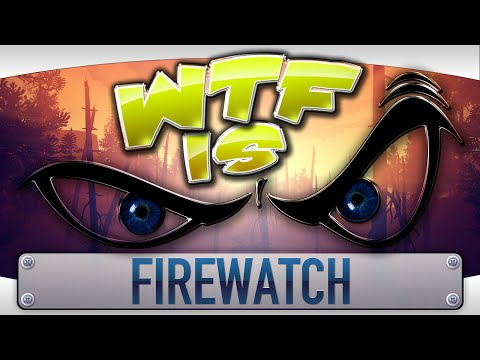 ► WTF Is... - Firewatch ? - YouTube video thumbnail