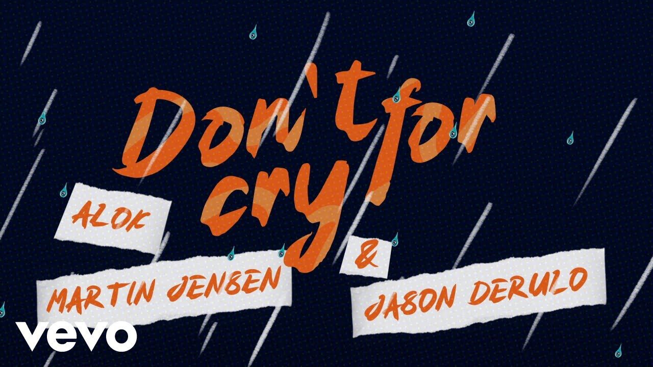 Alok, Martin Jensen & Jason Derulo – Don't Cry For Me