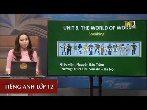 MÔN TIẾNG ANH - LỚP 12 | UNIT 8: THE WORLD OF WORK | 14H30 NGÀY 25.3.2020 (Truyền hình Hà Nội)