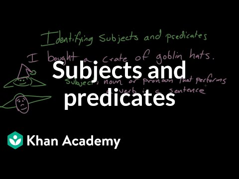 Subjects and predicates (video) | Khan Academy