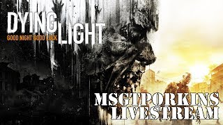 🎮🐗Dying Light Interactive Livestream! 🐗🎮 | 4th of July Zombie Massacre