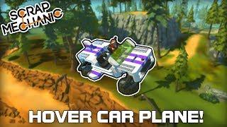 3 In 1 Transforming Hover Car Plane! (Scrap Mechanic #250)