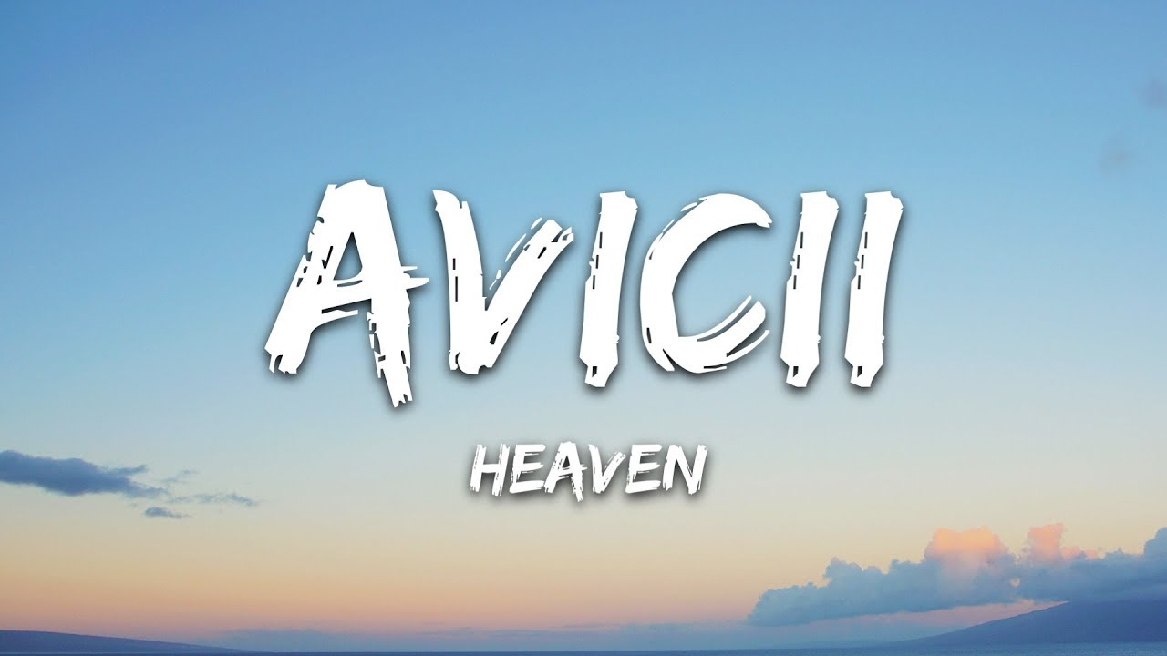 Avicii - Heaven Ft. Chris Martin