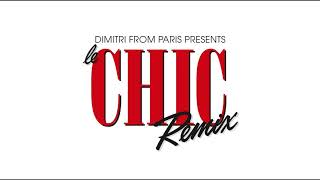 CHIC 'I Want Your Love' (Dimitri From Paris Remix) (2018 Remaster)