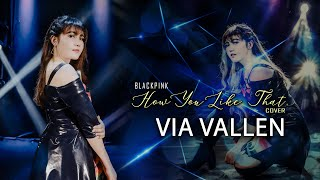 Via Vallen - How You Like That ' BLACKPINK ( Koplo Cover Version )