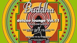 DJ Maretimo - Buddha Deluxe Lounge Vol.11 - Best Of 7 Years (Full Album) 4+Hours, Bar+Buddha Sounds