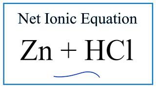 Net Ionic Equation For Zn + HCl | Zinc  + Hydrochloric Acid