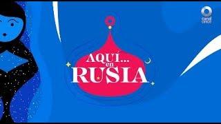 Aquí... en Rusia - Programa 1