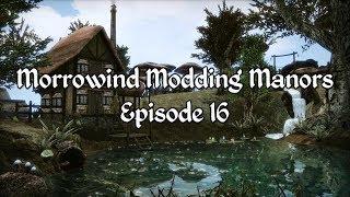 Morrowind Modding Manors - Episode 16