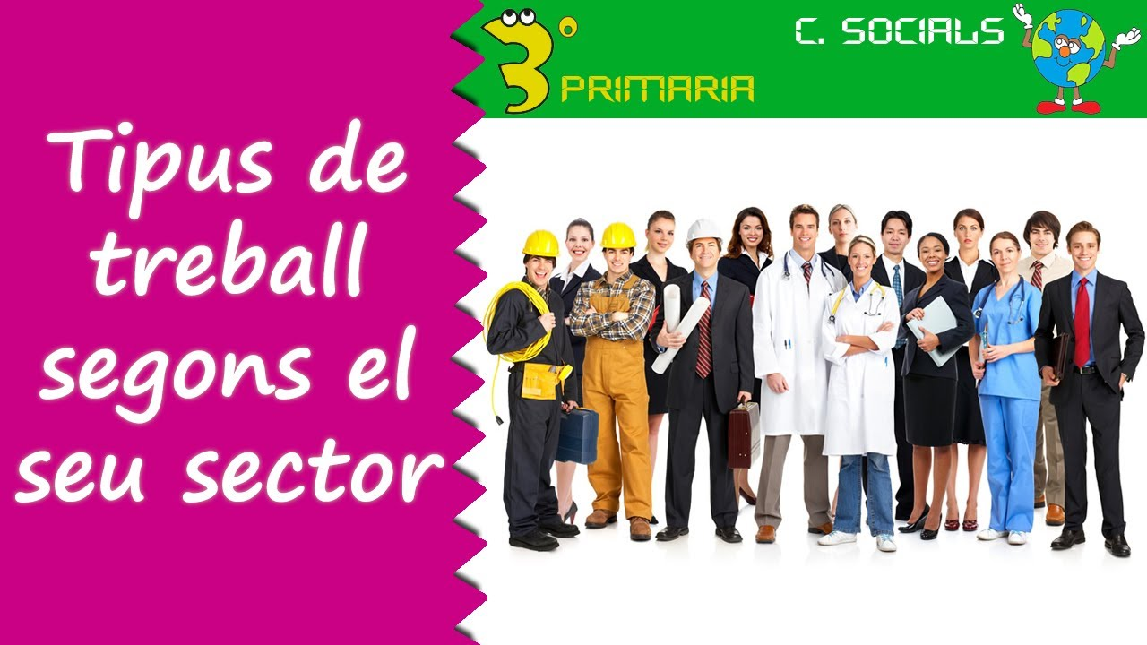 Ciències Socials. 3r Primària. Tema 5. Tipus de treball segons el seu sector