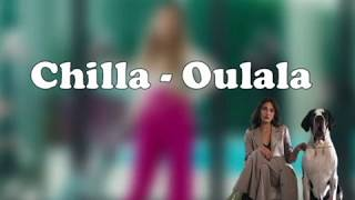 Chilla   Oulala (Lyrics)
