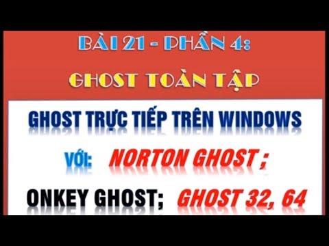 Cách ghost win 7 64bit, 32bit bằng onekey ghost và ghost32 mới nhất