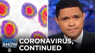 Is This How We Die? - Coronavirus, Continued | The Daily Show