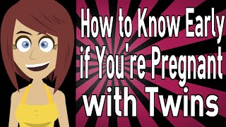 How to Know Early if You're Pregnant with Twins