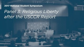 Click to play: Religious Liberty after the USCCR Report - Event Audio/Video