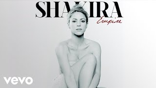 Shakira - Empire (Official Audio)