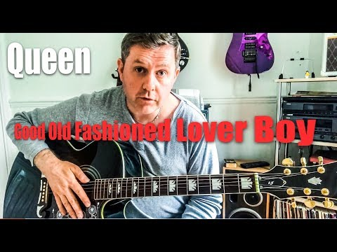 Good Old Fashioned Lover Boy Queen Acoustic Guitar Lesson