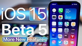 iOS 15 Beta 5 - More New Features