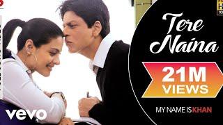 Tere Naina - My Name is Khan | Shahrukh Khan | Kajol