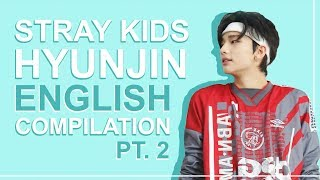 STRAY KIDS' HYUNJIN SPEAKING ENGLISH | Pt. 2