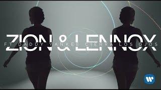 Cierra Los Ojos (Letra) - Zion y Lennox (Video)