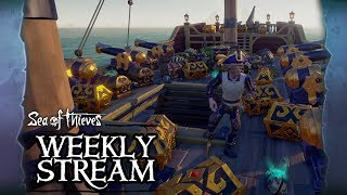 Sea of Thieves Weekly Stream: Hoarders