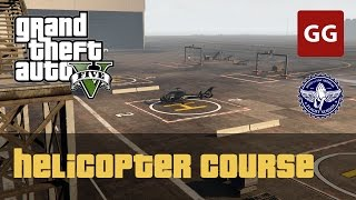 Helicopter Course (Gold Medal) — GTA 5 Flight School