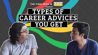 Types Of Career Advices You Get | The Timeliners