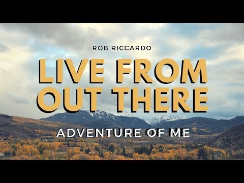 Rob Riccardo - 'Adventure of Me' (Live from Eagle County, CO)