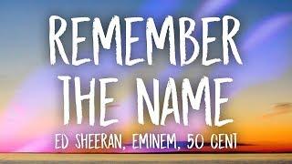 Ed Sheeran, Eminem - Remember the Name (Lyrics) ft. 50 Cent
