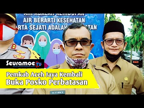 VIDEO - Satu Warga Positif Corona, Aceh Jaya Kembali Buka Posko Perbatasan