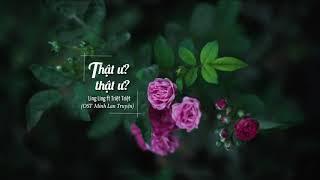[Vietsub + Cover] Thật Ư? Thật Ư? - Ling Ling & Triệt Triệt (知否知否 - Ling Ling & 澈澈)