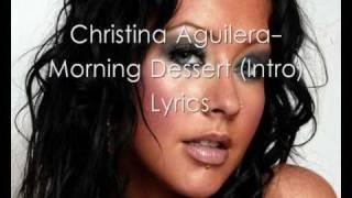 Christina Aguilera-Morning Dessert (Intro) Lyrics *New*