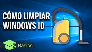 Cómo LIMPIAR WINDOWS 10 y AUMENTAR su VELOCIDAD