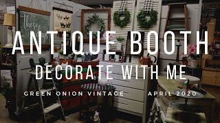 ANTIQUE BOOTH DECORATE WITH ME | FARMHOUSE DECOR | VINTAGE BOOTH BUSINESS TIPS | SPRING 2020