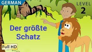 Der größte Schatz : Deutsch lernen mit Untertiteln - Eine Geschichte für Kinder