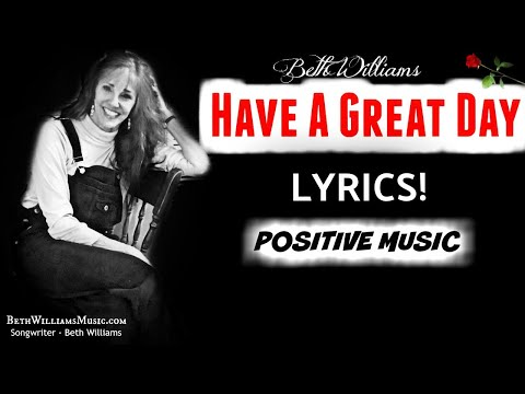 Have a Great Day (LYRICS) Beth Williams / Positive Affirmation 2020 / Positive Thinking