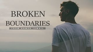 BROKEN BOUNDARIES - Motivational Video
