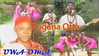 Rogana Ottah - Uwa Oma (Full Album) - Kwale Music Videos
