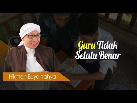 Guru Tidak Selalu Benar - Hikmah Buya Yahya