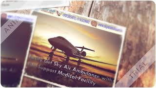 Use Hi-Tech Air Ambulance Service in Delhi with Advanced Medical Facility