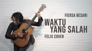 Lagu Felix Waktu Yang Salah