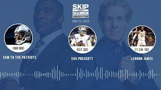 Cam to the Patriots, Dak Prescott, LeBron James (6.29.20) | UNDISPUTED Audio Podcast