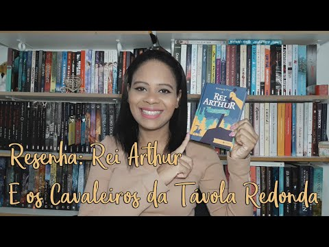 RESENHA: REI ARTHUR E OS CAVALEIROS DA TÁVOLA REDONDA
