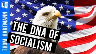 Socialism: Is it in the DNA of Every American?