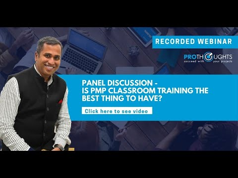 Panel Discussion - Is PMP Classroom training the best thing to have ...