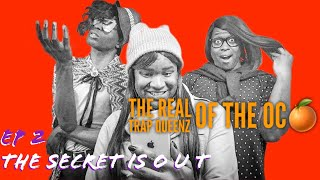 Content of the Month: THE REAL TRAP QUEENZ of the OC | Season 3 • EP 2: The Secret Is Out